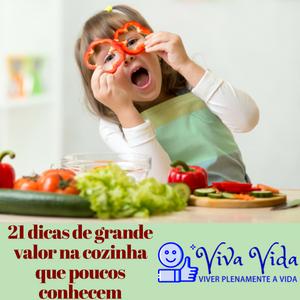21 dicas de grande valor na cozinha que poucos conhecem - Viva Vida, Viver Plenamente a Vida A