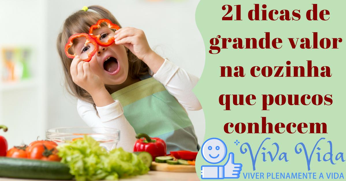 21 Dicas de cozinha. 21 dicas de grande valor na cozinha que poucos conhecem - Viva Vida, Viver Plenamente a Vida