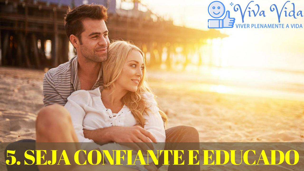 5. Seja confiante e educado - Viva Vida