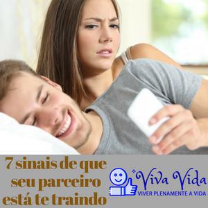 7 sinais de que seu parceiro está te traindo - Viva Vida, Viver Plenamente a Vida - Viva Vida, Viver Plenamente a Vida A