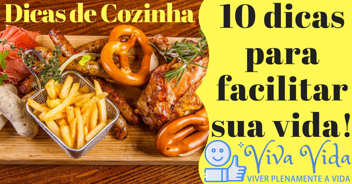 Dicas de Cozinha - 10 dicas para facilitar sua vida!
