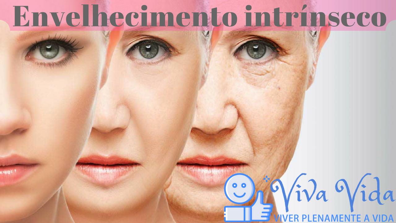 Envelhecimento intrínseco - Viva Vida