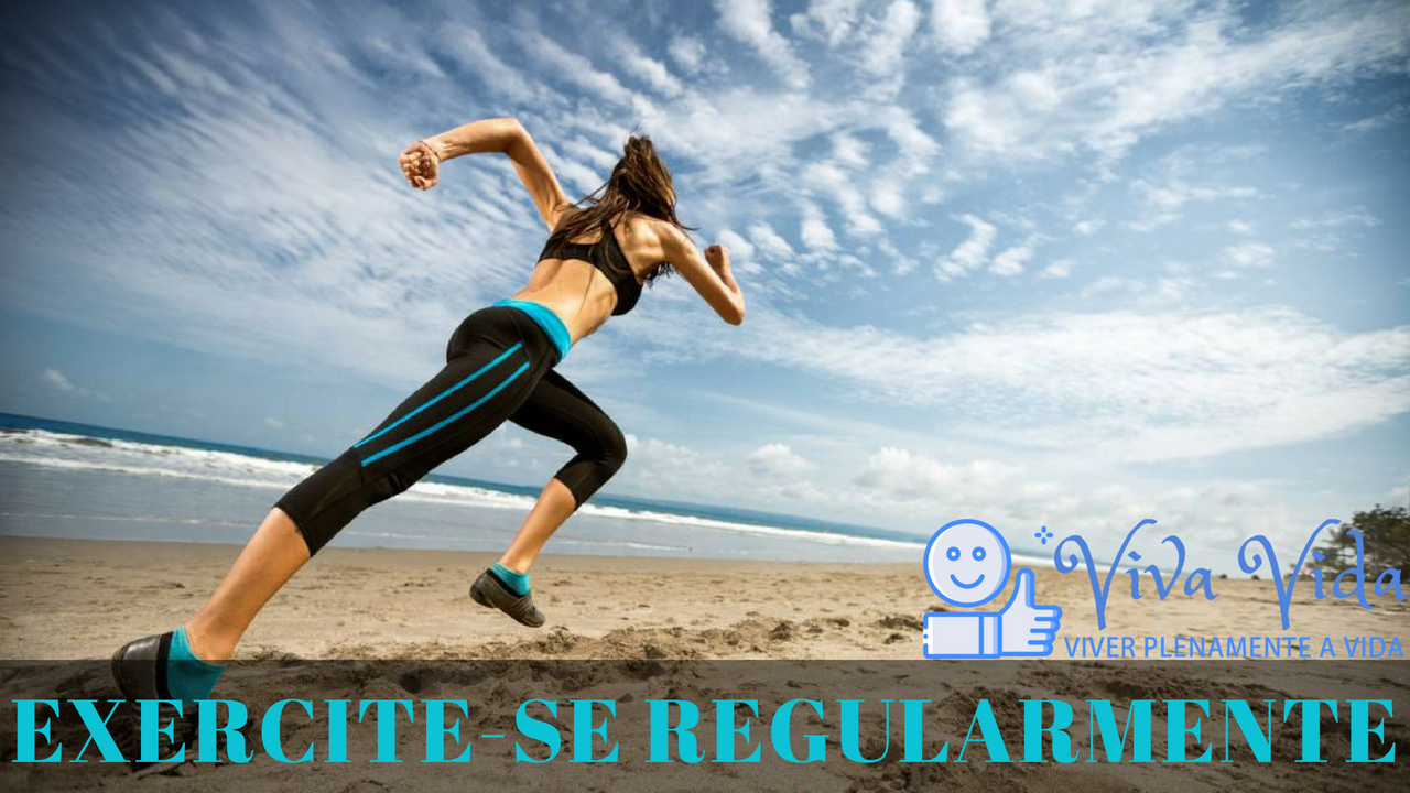 Exercite-se regularmente - Viva Vida