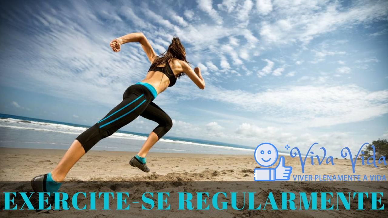Exercite-se regularmente - Viva Vida