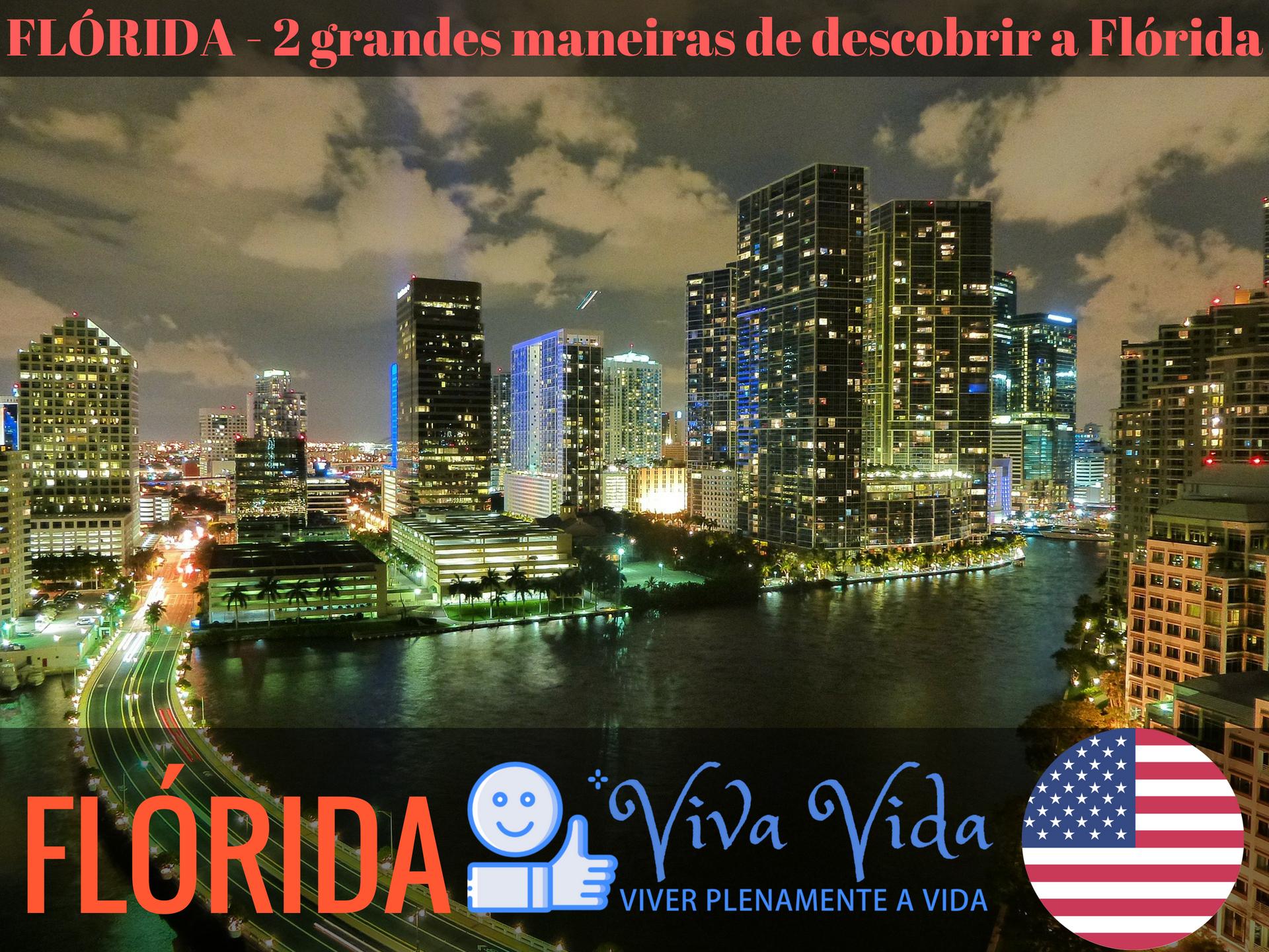Flórida - 2 grandes maneiras de descubrir a Flórida. Viva Vida.