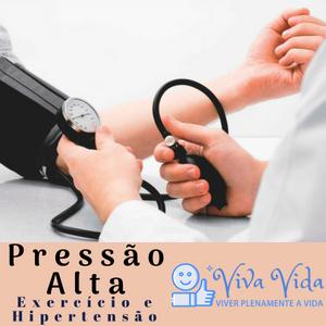 Pressão Alta. Exercício e Hipertensão - Viva Vida, Viver Plenamente a Vida (1)