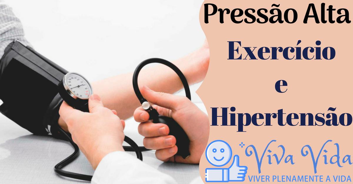 Pressão Alta. Exercício e Hipertensão - Viva Vida, Viver Plenamente a Vida