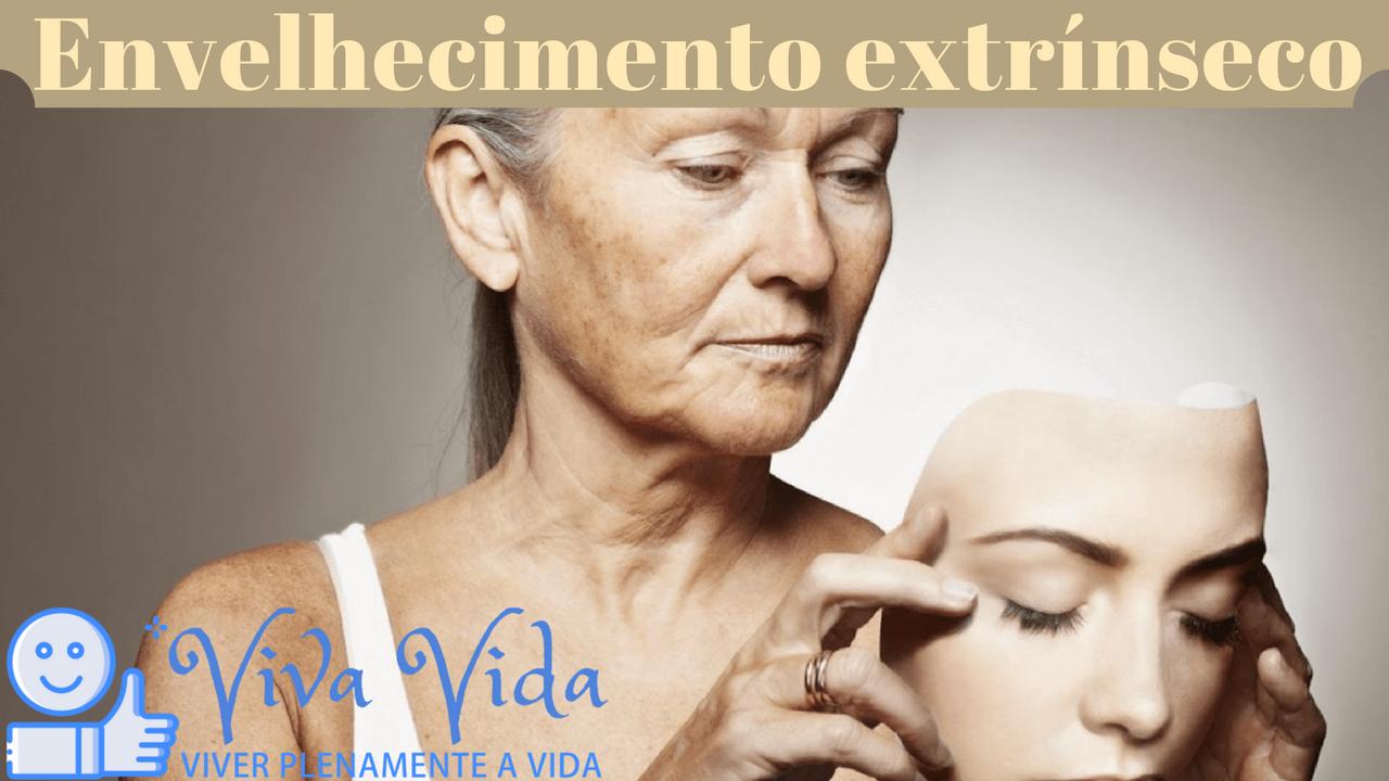 Envelhecimento extrínseco - Viva Vida