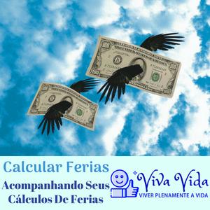 Calcular Ferias. Acompanhando Seus Cálculos De Ferias - Viva Vida, Viver Plenamente a Vida A